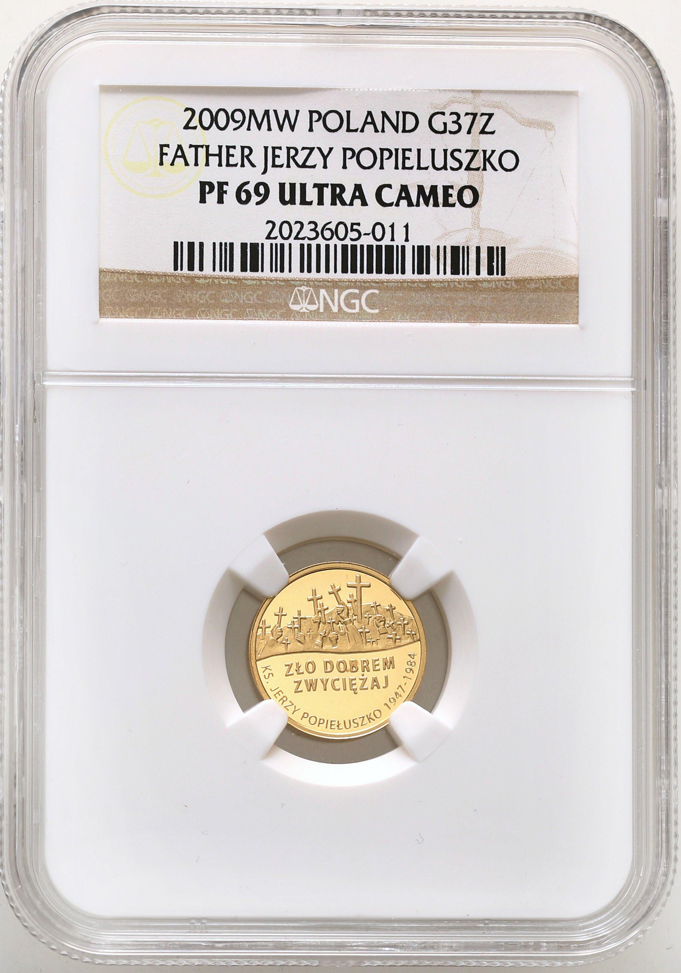 III RP 37 złotych 2009 Popiełuszko NGC PR69 ULTRA CAMEO (2MAX)