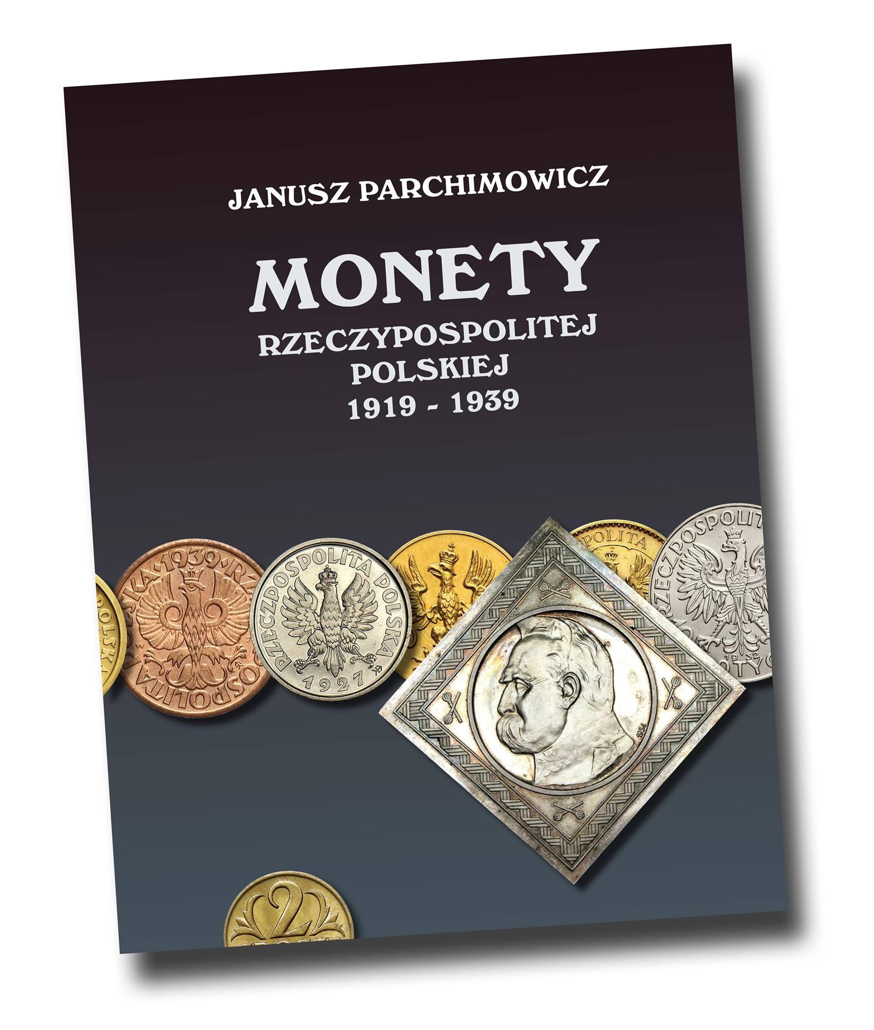 Monety Rzeczpospolitej Polskiej 1919-1939 wydanie 2 - J. Parchimowicz | 2021 rok